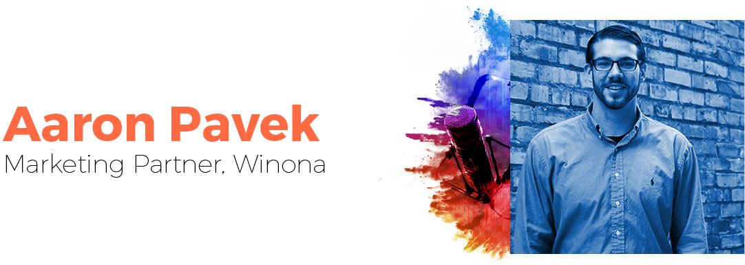 Aaron Pavek, Marketing Partner - Winona