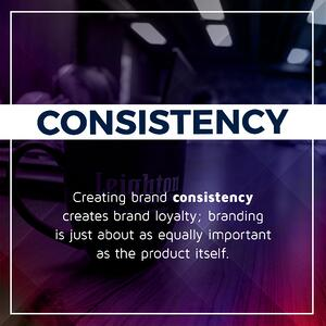Creating brand consistency creates brand loyalty; branding is just about as equally important as the product iteslf.