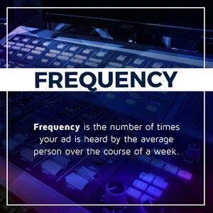 Radio Frequency is the number of times your ad is heard by the average listener in a given week.