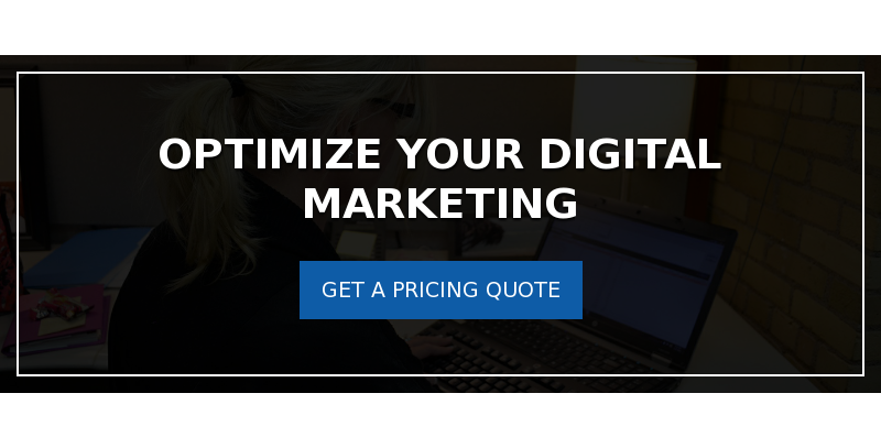 Optimize Your Digital Marketing Get a Pricing Quote
