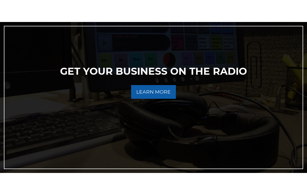 Get Your Business on the Radio Learn More